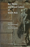 Art, Myths and Visual Culture of South Asia, PIOTR BALCEROWICZ & JERZY MALINOWSKI (eds.)  -  WARSAW  INDOLOGICAL  STUDIES, vol. III