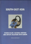 Vol. [XI] South-East Asia: Studies in Art, Cultural Heritage and Relations with Europe,  IZABELA KOPANIA (ed.)