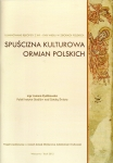 JOANNA RYDZKOWSKA [KOZAK], Spuścizna kulturowa Ormian polskich. Iluminowane rękopisy z XVI – XVIII wieku w zbiorach polskich / Cultural heritage of the Polish Armenians. Illuminated manuscripts of the 16th-18th centuries in Polish collections