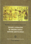 T.VII: Magdalena Maciudzińska-Kamczycka, Żydzi i judaizm w zwierciadle sztuki antycznej / Jews and Judaism in the Mirror of Ancient Art.
