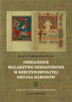 T. VIII: Joanna Rydzkowska-Kozak, Ormiańskie malarstwo miniaturowe w Rzeczypospolitej Obojga Narodów /  Armenian Miniature Paintings in the Polish-Lithuanian Commonwealth